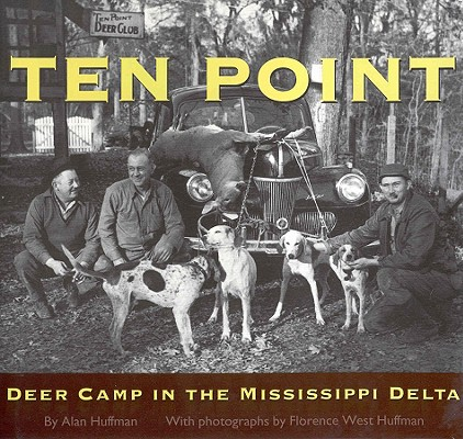 Image for Ten Point: Deer Camp in the Mississippi Delta