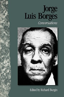 Image for Jorge Luis Borges: Conversations (Literary Conversations Series)