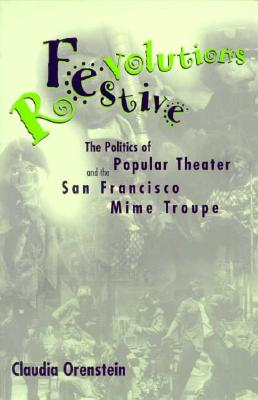 Image for Festive Revolutions: The Politics of Popular Theater and the San Francisco Mime Troupe