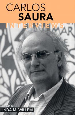 Image for Carlos Saura: Interviews (Conversations with Filmmakers Series)