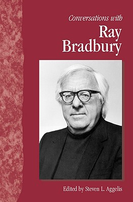 Conversations with Ray Bradbury, Aggelis, Steven L. (Editor).