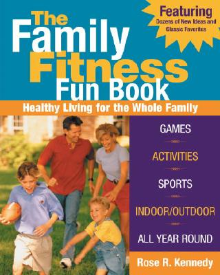 Image for The Family Fitness Fun Book: Healthy Living for the Whole Family