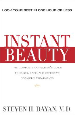 Image for Instant Beauty: The Complete Consumer's Guide to Quick, Safe, and Effective Cosm