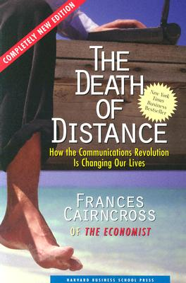 Image for The Death of Distance: How the Communications Revolution Is Changing our Lives