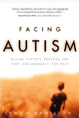 Image for Facing Autism: Giving Parents Reasons for Hope and Guidance for Help