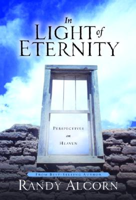 Image for In Light of Eternity : Perspectives on Heaven