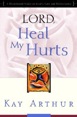 Image for Lord, Heal My Hurts: A Devotional Study on God's Care and Deliverance
