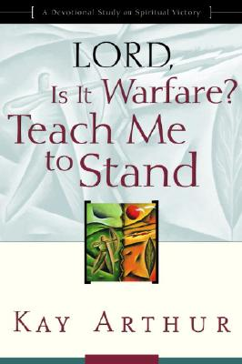 Image for Lord, Is It Warfare? Teach Me to Stand: A Devotional Study on Spiritual Victory