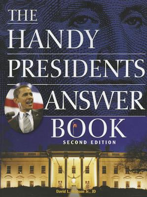Image for The Handy Presidents Answer Book Second Edition