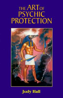 The Art of Psychic Protection, Hall, Judy