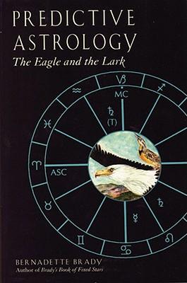 Predictive Astrology: The Eagle and the Lark, Brady, Bernadette