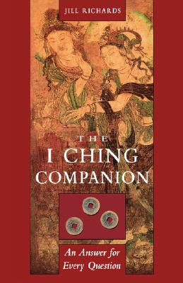 I Ching Companion: An Answer for Every Question, Richards, Jill