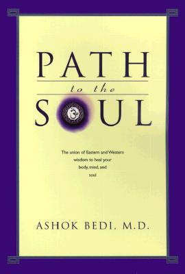 Path to the Soul, ASHOK, M.D. BEDI