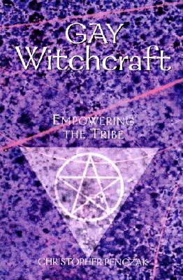 Image for Gay Witchcraft: Empowering the Tribe