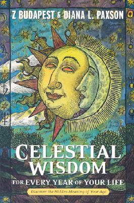 Image for Celestial Wisdom for Every Year of Your Life: Discover the Hidden Meaning of Your Age