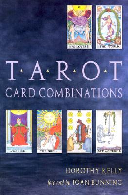 Tarot Card Combinations, Kelly, Dorothy
