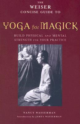 Image for The Weiser Concise Guide to Yoga for Magick