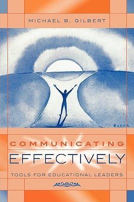 Image for Communicating Effectively: Tools for Educational Leaders