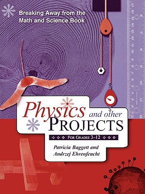 Breaking Away from the Math and Science Book: Physics and Other Projects for Grades 3-12, Baggett, Patricia; Ehrenfeucht, Andrzej
