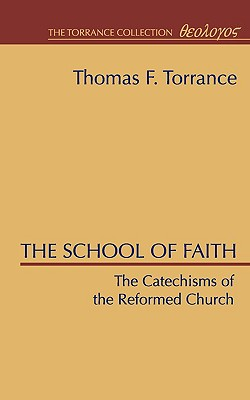 Image for The School of Faith, Catechisms of the Reformed Church