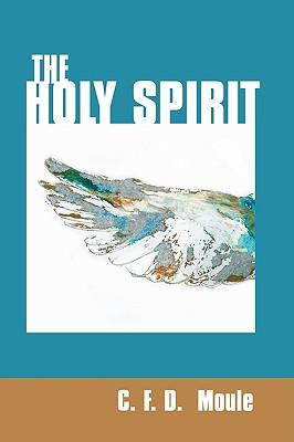 The Holy Spirit, C. F. D. Moule