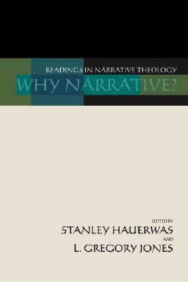 Image for Why Narrative? Readings in Narrative Theology
