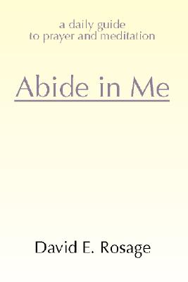 Image for Abide in Me: A Daily Guide to Prayer and Meditation