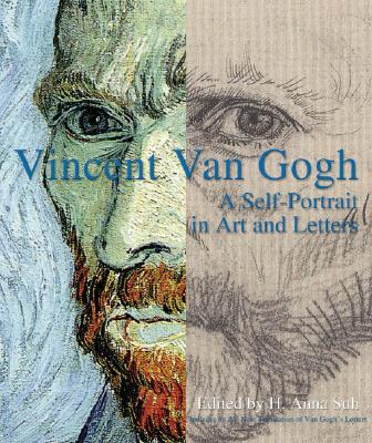 Vincent Van Gogh: A Self-Portrait in Art and Letters, Suh, H. Anna