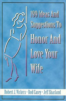 Image for 199 Ideas and Suggestions to Honor and Love Your Wife