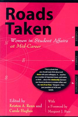 Image for Roads Taken: Women in Student Affairs at Mid-Career