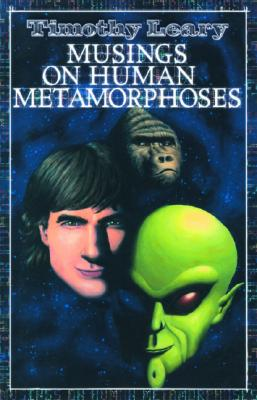 Musings on Human Metamorphoses (Leary, Timothy), Timothy Leary