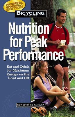 Image for Bicycling Magazine's Nutrition for Peak Performance: Eat and Drink for Maximum Energy on the Road and Off