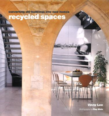 Image for RECYCLED SPACES: Converting Buildings into Homes