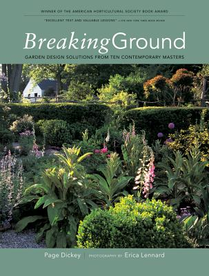 Image for BREAKING GROUND GARDEN DESIGN SOLUTIONS FROM TEN CONTEMPORARY MASTERS
