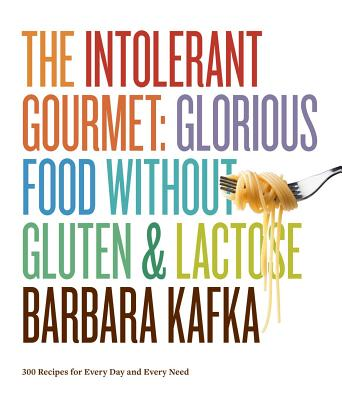 Image for The Intolerant Gourmet: Glorious Food without Gluten and Lactose