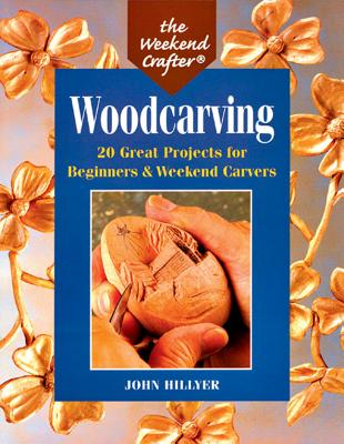 Image for The Weekend Crafter: Woodcarving: 20 Great Projects for Beginners & Weekend Carvers