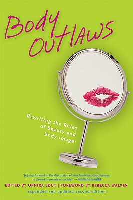 Body Outlaws: Rewriting the Rules of Beauty and Body Image (Live Girls)