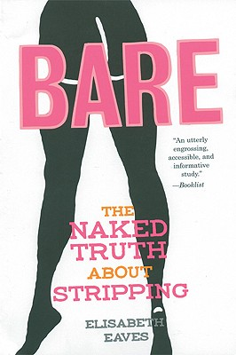 Bare: The Naked Truth About Stripping (Live Girls), Eaves, Elisabeth