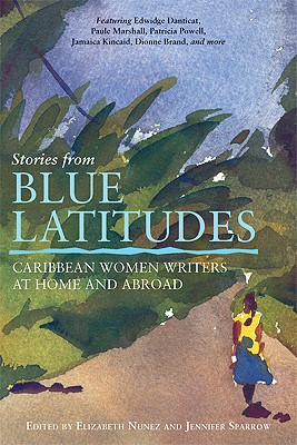 Image for Stories from Blue Latitudes : Caribbean Women Writers at Home And Abroad