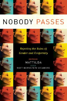 Image for Nobody Passes: Rejecting the Rules of Gender and Conformity