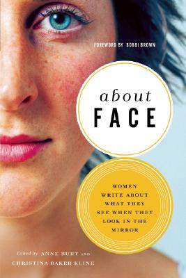 Image for About Face: Women Write about What They See When They Look in the Mirror