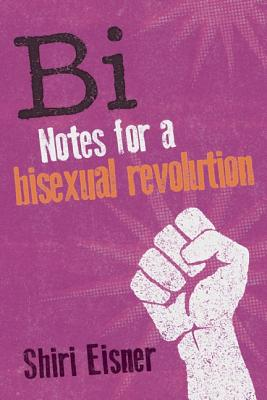 Image for Bi: Notes for a Bisexual Revolution