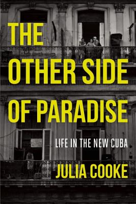 Image for The Other Side of Paradise: Life in the New Cuba