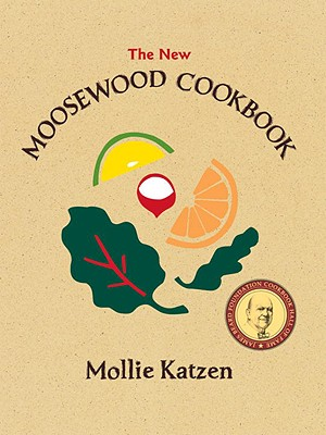 The New Moosewood Cookbook (Mollie Katzen's Classic Cooking), Katzen, Mollie
