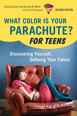 Image for What Color Is Your Parachute? For Teens, 2nd Edition: Discovering Yourself, Defining Your Future
