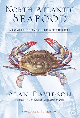 North Atlantic Seafood: A Comprehensive Guide With, Davidson, Dr. Alan