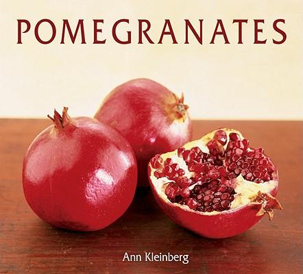 Image for Pomegranates: 70 Celebratory Recipes [A Cookbook]