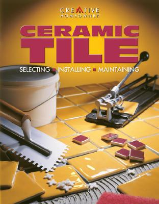 Image for Ceramic Tile: Selecting, Installing, Maintaining (Smart Guides)