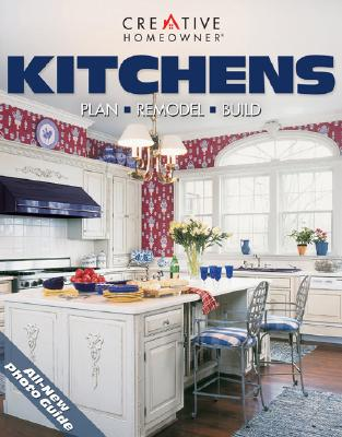 Image for Kitchens: Plan, Remodel, Build
