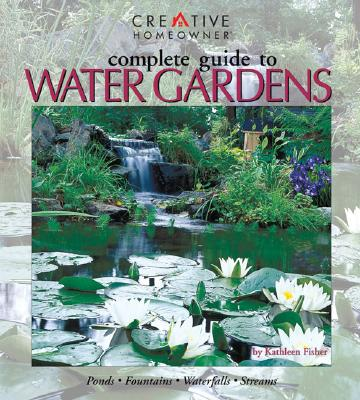 Image for Complete Guide to Water Gardens: Ponds, Fountains, Waterfalls, Streams